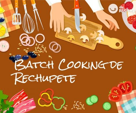 Batch cooking. Comer bien en el tiempo justo