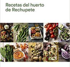 Recetas del huerto de Rechupete. Te llevamos al huerto con nuestro libro