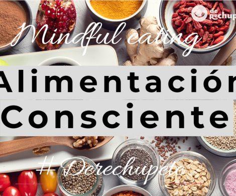 ¿Qué es el mindful eating? 7 consejos para llevar una alimentación consciente