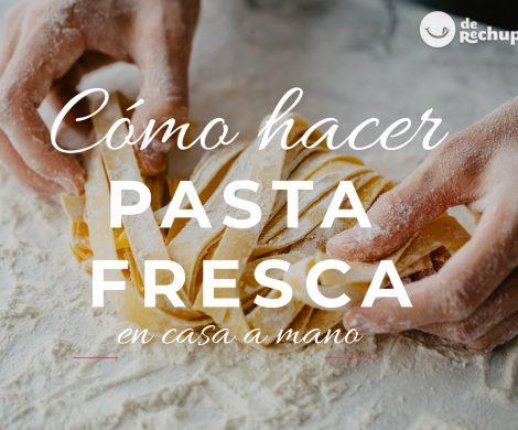 Cómo hacer pasta fresca a mano
