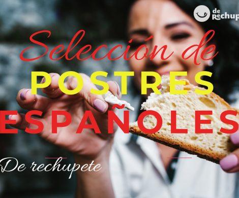 30 postres o dulces típicos y tradicionales de España